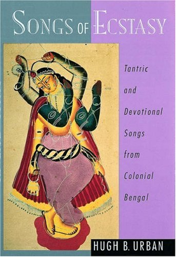 9780195139006: Songs of Ecstasy: Tantric and Devotional Songs from Colonial Bengal