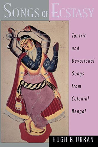 9780195139013: Songs of Ecstasy: Tantric and Devotional Songs from Colonial Bengal
