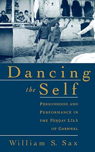 9780195139143: Dancing the Self: Personhood and Performance in the Pandav Lila of Garhwal