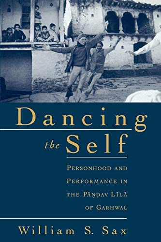 9780195139150: Dancing the Self: Personhood and Performance in the Pandav Lila of Garhwal