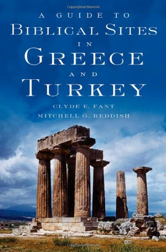 A Guide to Biblical Sites in Greece and Turkey: Fant, Clyde E.; Reddish, Mitchell G.