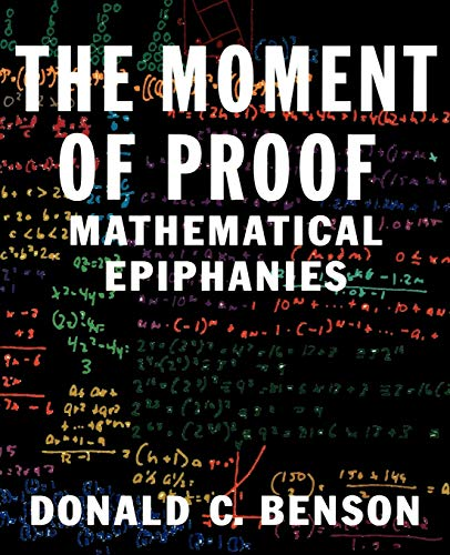 9780195139198: The Moment of Proof: Mathematical Epiphanies
