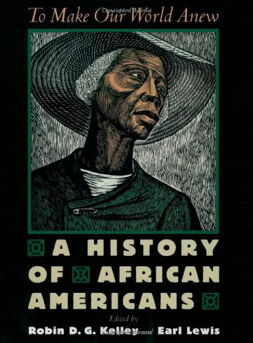 9780195139457: To Make Our World Anew: A History of African Americans