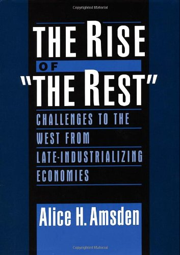 9780195139693: The Rise of the Rest: Challenges to the West from Late-industrializing Economies