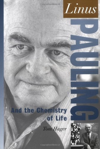 Linus Pauling: And the Chemistry of Life: Tom Hager