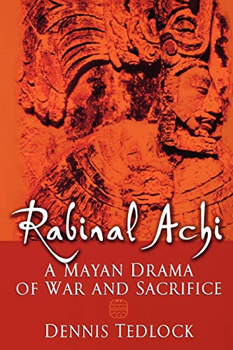 9780195139754: Rabinal Achi: A Mayan Drama of War and Sacrifice: A Mayan Drama of Sacrifice