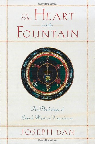 9780195139785: The Heart and the Fountain: An Anthology of Jewish Mystical Experiences