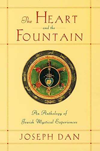 The Heart and the Fountain: An Anthology of Jewish Mystical Experiences