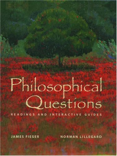 Philosophical Questions: Readings and Interactive Guides: Fieser, James, Lillegard,