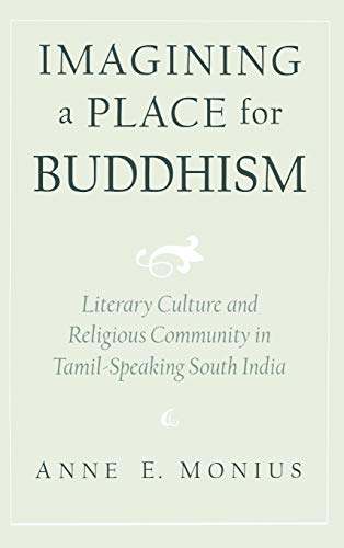 9780195139990: Imagining a Place for Buddhism: Literary Culture and Religious Community in Tamil-Speaking South India