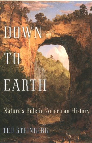 9780195140101: Down to Earth: Nature's Role in American History