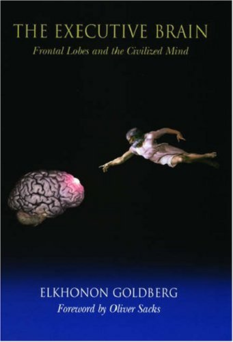 9780195140224: The Executive Brain: Frontal Lobes and the Civilized Mind