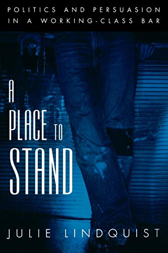 9780195140385: A Place to Stand: Politics and Persuasion in a Working-Class Bar (Oxford Studies in Sociolinguistics)