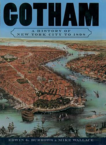 9780195140491: Gotham: A History of New York City to 1898 (The History of NYC Series)