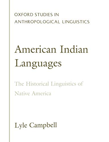 9780195140507: American Indian Languages: The Historical Linguistics of Native America (Oxford Studies in Anthropological Linguistics)