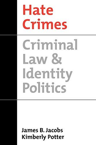 9780195140545: Hate Crimes: Criminal Law & Identity Politics (Studies in Crime and Public Policy)