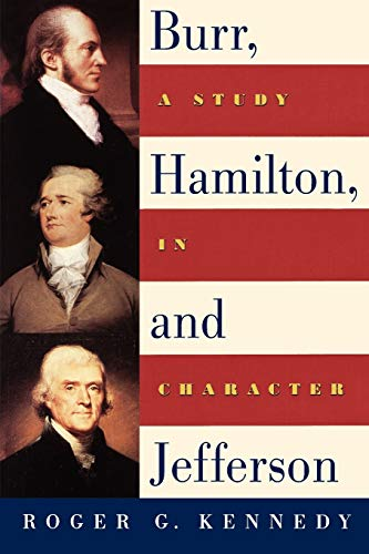 9780195140552: Burr, Hamilton, and Jefferson: A Study in Character