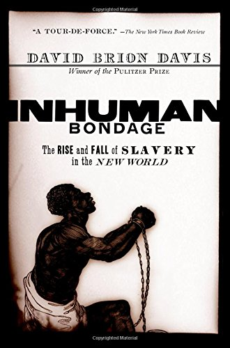 9780195140736: Inhuman Bondage: The Rise and Fall of Slavery in the New World