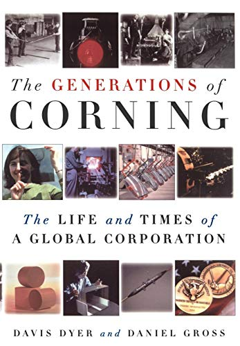 9780195140958: The Generations of Corning: The Life and Times of a Global Corporation