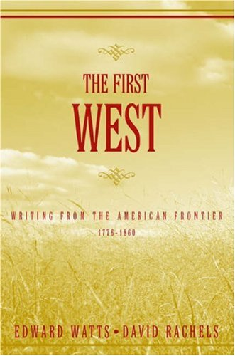9780195141337: The First West: Writing from the American Frontier 1776-1860