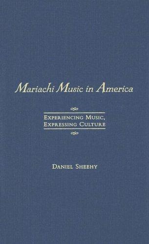 9780195141450: Mariachi Music in America: Experiencing Music, Expressing Culture (Global Music Series)
