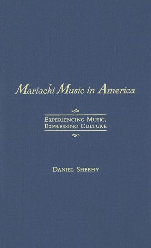 9780195141450: Mariachi Music in America: Experiencing Music, Expressing Culture (Global Music Series)