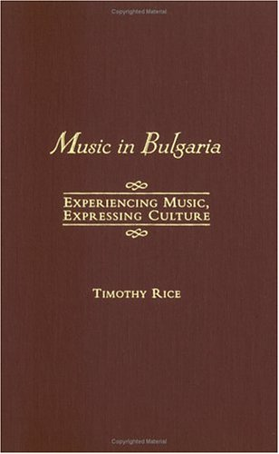 9780195141474: Music in Bulgaria: Experiencing Music, Expressing Culture (Global Music Series)