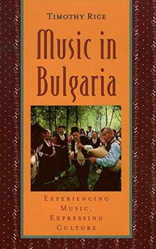 9780195141481: Music in Bulgaria: Experiencing Music, Expressing Culture (Global Music Series)
