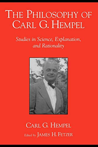 9780195141580: The Philosophy of Carl G. Hempel: Studies in Science, Explanation, and Rationality