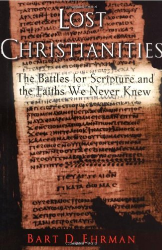 9780195141832: Lost Christianities: The Battles for Scripture and the Faith We Never Knew
