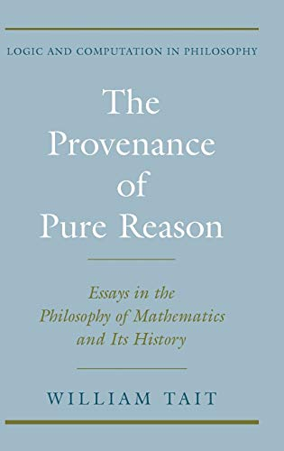 9780195141924: The Provenance of Pure Reason: Essays in the Philosophy of Mathematics and Its History (Logic and Computation in Philosophy)