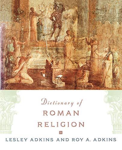 Dictionary of Roman Religion: Adkins, Lesley; Adkins, Roy A.