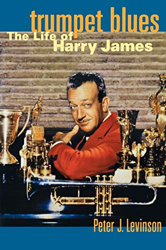 9780195142396: Trumpet Blues: The Life of Harry James