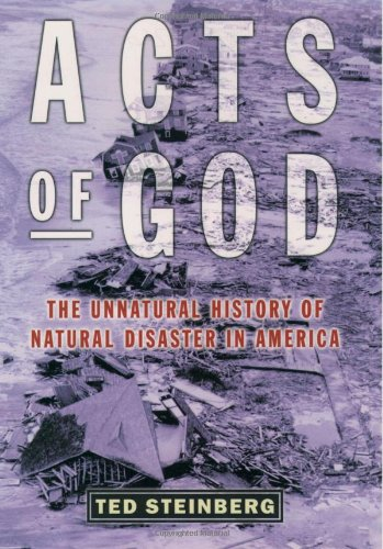 9780195142631: Acts of God: The Unnatural History of Natural Disasters in America