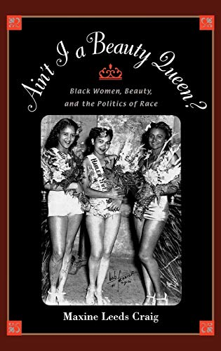 9780195142679: Ain't I a Beauty Queen?: Black Women, Beauty, and the Politics of Race