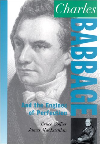 Charles Babbage: And the Engines of Perfection: Bruce Collier; James MacLachlan