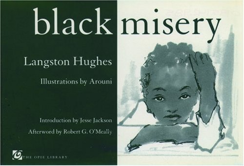 Black Misery: Langston Hughes; Illustrator-Arouni;