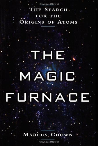 9780195143058: The Magic Furnace: The Search for the Origins of Atoms