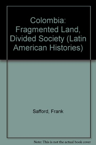 9780195143126: Colombia: Fragmented Land, Divided Society