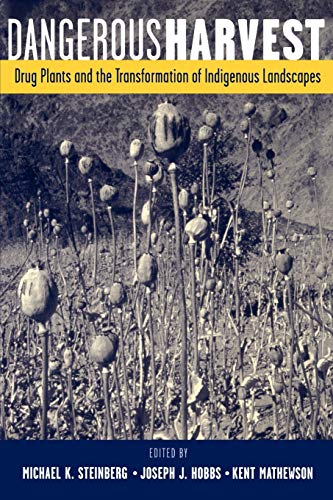 9780195143201: Dangerous Harvest: Drug Plants and the Transformation of Indigenous Landscapes