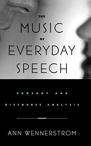 9780195143218: The Music of Everyday Speech: Prosody and Discourse Analysis
