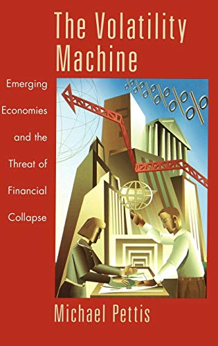 9780195143300: The Volatility Machine: Emerging Economics and the Threat of Financial Collapse