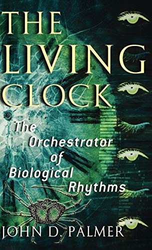 9780195143409: The Living Clock: The Orchestrator of Biological Rhythms