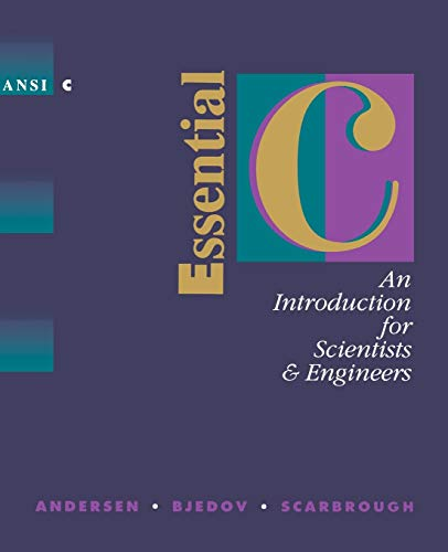 9780195143430: Essential C: An Introduction for Scientists and Engineers