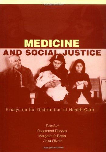 Medicine And Social Justice; Essays on the Distribution of Health Care