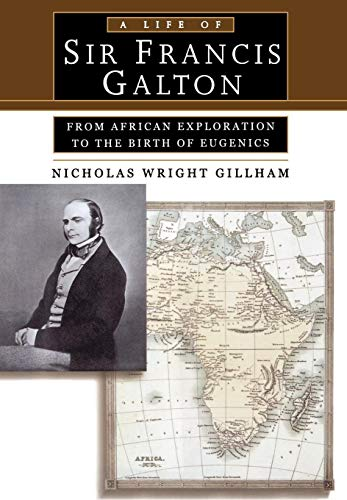 9780195143652: A Life of Sir Francis Galton: From African Exploration to the Birth of Eugenics
