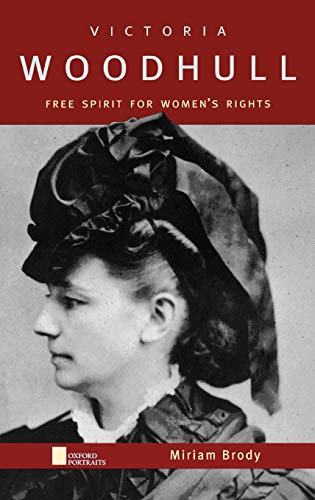 9780195143676: Victoria Woodhull: Free Spirit for Women's Rights (Oxford Portraits)