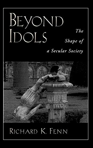 9780195143690: Beyond Idols: The Shape of a Secular Society