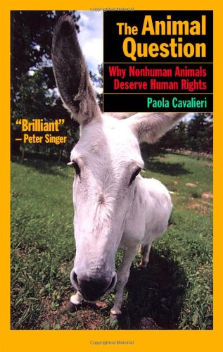 9780195143805: The Animal Question: Why Non-Human Animals Deserve Human Rights