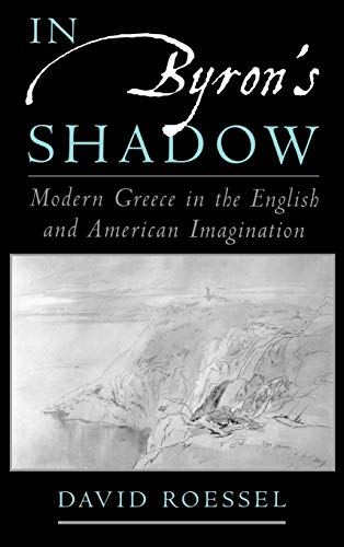 9780195143867: In Byron's Shadow: Modern Greece in the English and American Imagination
